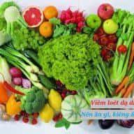 viêm loét dạ dày nên ăn gì và kiêng ăn gì