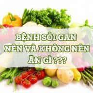 Sỏi gan nên ăn gì và kiêng gì